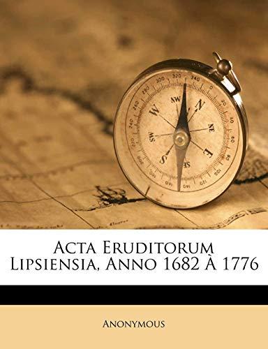 9781248319444: Acta Eruditorum Lipsiensia, Anno 1682 À 1776 (Latin Edition)