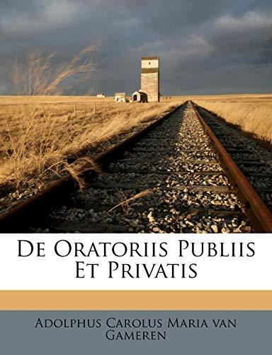 9781248364413: De Oratoriis Publiis Et Privatis (Latin Edition)