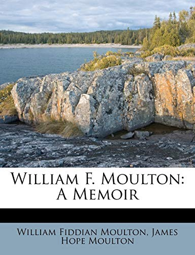 9781248393550: William F. Moulton: A Memoir