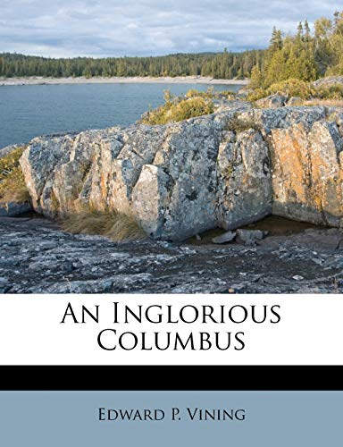 9781248465752: An Inglorious Columbus