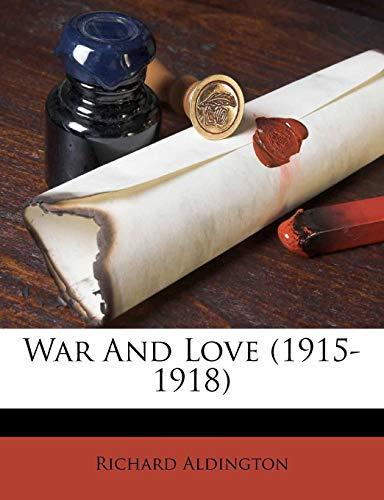 9781248517581: War And Love (1915-1918)
