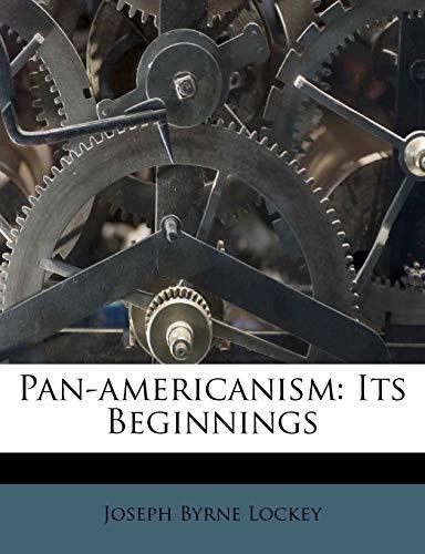 9781248518137: Pan-americanism: Its Beginnings