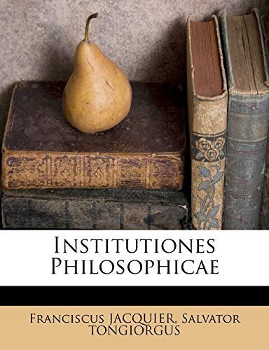 9781248592298: Institutiones Philosophicae (Latin Edition)