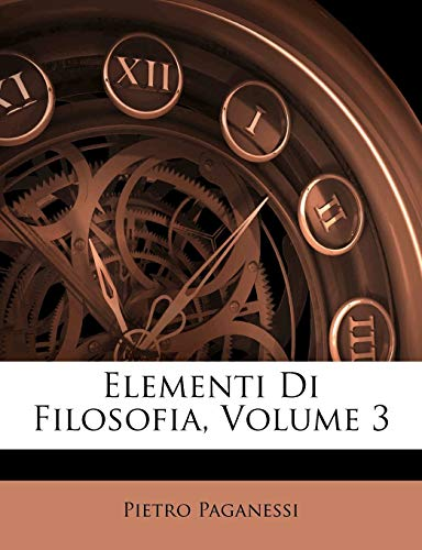 9781248615645: Elementi Di Filosofia, Volume 3 (Italian Edition)