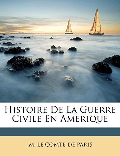 9781248699461: Histoire De La Guerre Civile En Amerique (French Edition)