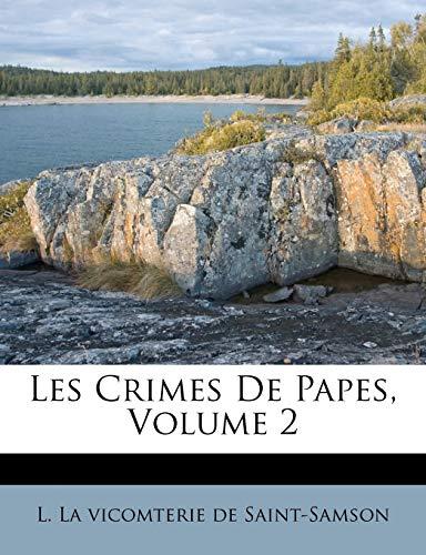 9781248853047: Les Crimes de Papes, Volume 2