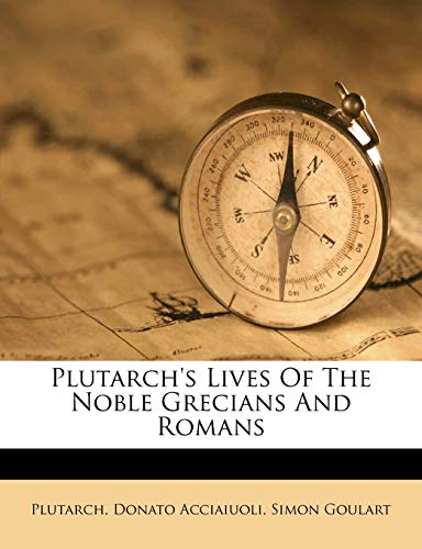 9781248867556: Plutarch's Lives Of The Noble Grecians And Romans