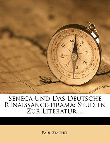 9781248905173: Seneca Und Das Deutsche Renaissance-drama: Studien Zur Literatur ...