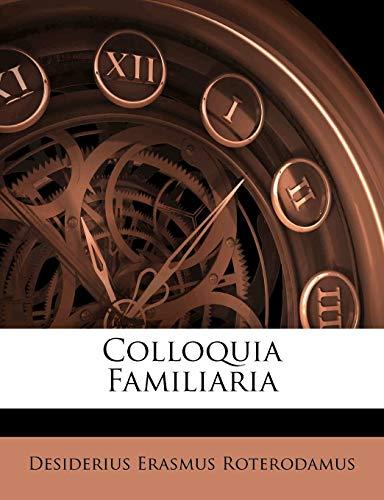 9781248919774: Colloquia Familiaria