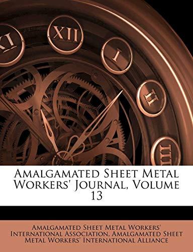 9781248934418: Amalgamated Sheet Metal Workers' Journal, Volume 13