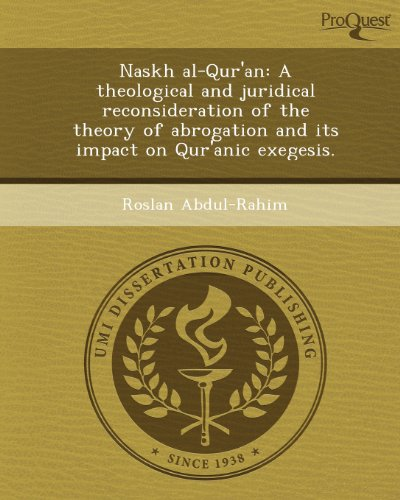 Naskh Al-Qur'an: A Theological and Juridical Reconsideration: Roslan Abdul-Rahim