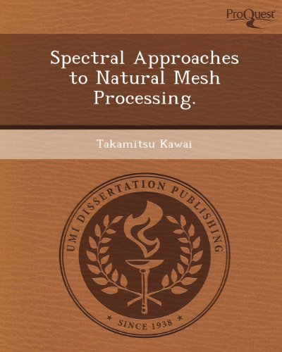 9781248957578: Spectral Approaches to Natural Mesh Processing