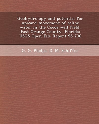 9781248972274: Geohydrology and Potential for Upward Movement of Saline Water in the Cocoa Well Field, East Orange County, Florida: Usgs Open-File Report 95-736