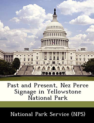 9781248998496: Past and Present, Nez Perce Signage in Yellowstone National Park
