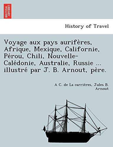 Voyage Aux Pays Aurife Res, Afrique, Mexique,: A C De