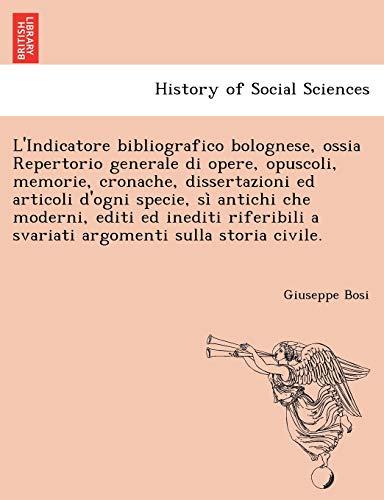 L'Indicatore bibliografico bolognese, ossia Repertorio generale di: Bosi, Giuseppe