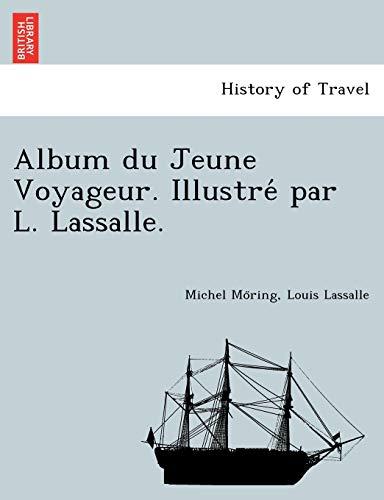 Album du Jeune Voyageur. Illustre par L.: Michel Moring, Louis