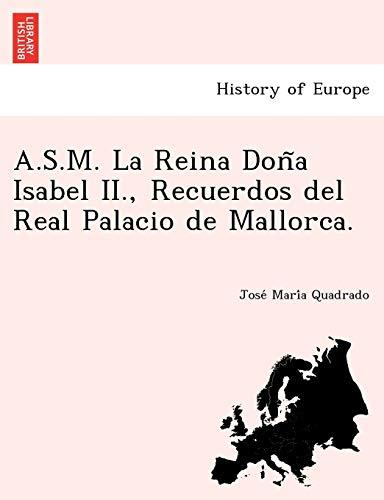A.S.M. La Reina Don~a Isabel II., Recuerdos: Quadrado, Jose Maria