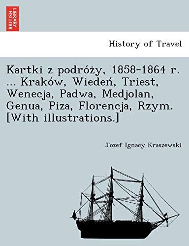 Kartki z podrozy, 1858-1864 r. . Krakow,: Kraszewski, Jozef Ignacy