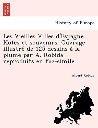 Les Vieilles Villes d'Espagne. Notes et souvenirs.: Albert Robida