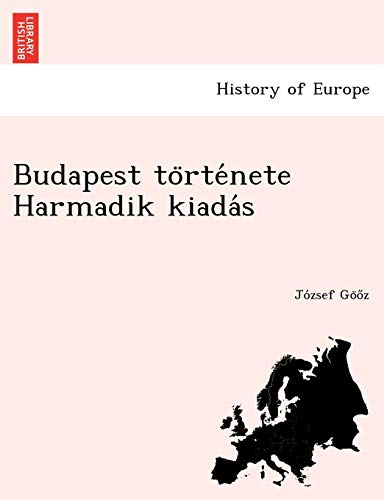 9781249010456: Budapest története Harmadik kiadás (Hungarian Edition)