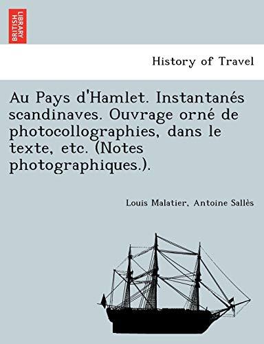 9781249011019: Au Pays d'Hamlet. Instantanés scandinaves. Ouvrage orné de photocollographies, dans le texte, etc. (Notes photographiques.). (French Edition)