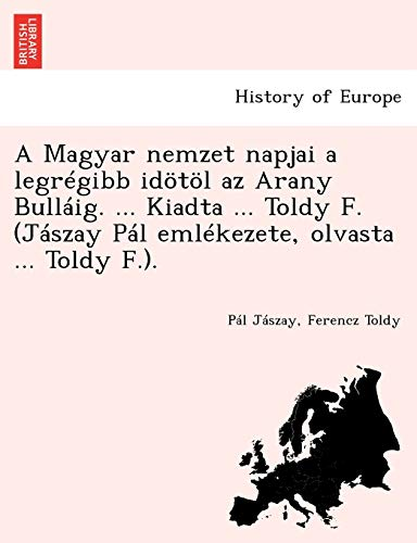 A Magyar nemzet napjai a legr??gibb id??t??l: P?