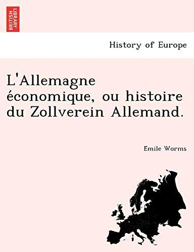9781249020356: L'Allemagne économique, ou histoire du Zollverein Allemand. (French Edition)