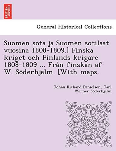 Suomen Sota Ja Suomen Sotilaat Vuosina 1808-1809.]: Johan Richard Danielson