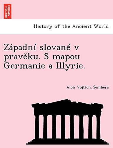 9781249021872: Západní slované v pravěku. S mapou Germanie a Illyrie. (Czech Edition)