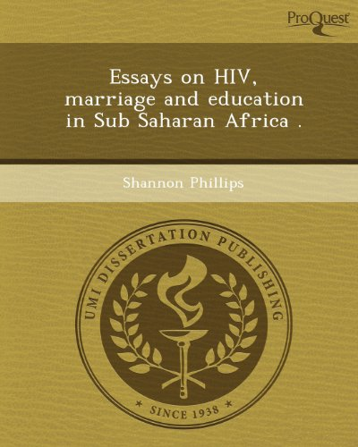 Essays on HIV, marriage and education in Sub Saharan Africa .: Phillips, Shannon