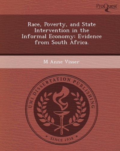 Race, Poverty, and State Intervention in the Informal Economy: Evidence from South Africa.: Visser,...