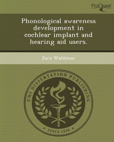 Phonological Awareness Development in Cochlear Implant and Hearing Aid Users: Waldman, Zara
