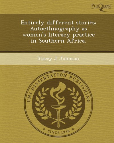 Entirely different stories: Autoethnography as women's literacy practice in Southern Africa.: ...