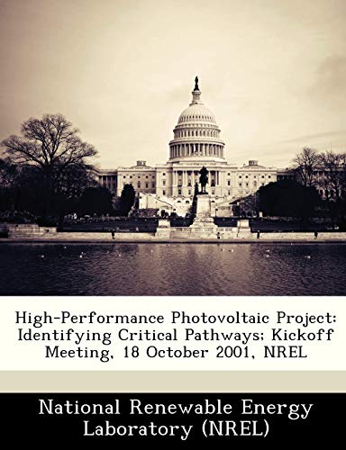 9781249118176: High-Performance Photovoltaic Project: Identifying Critical Pathways; Kickoff Meeting, 18 October 2001, NREL