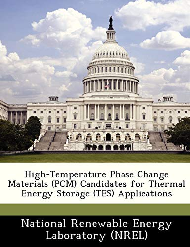 9781249125532: High-Temperature Phase Change Materials (PCM) Candidates for Thermal Energy Storage (TES) Applications