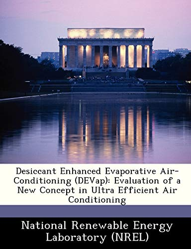 Desiccant Enhanced Evaporative Air-Conditioning (DEVap): Evaluation of a New Concept in Ultra ...