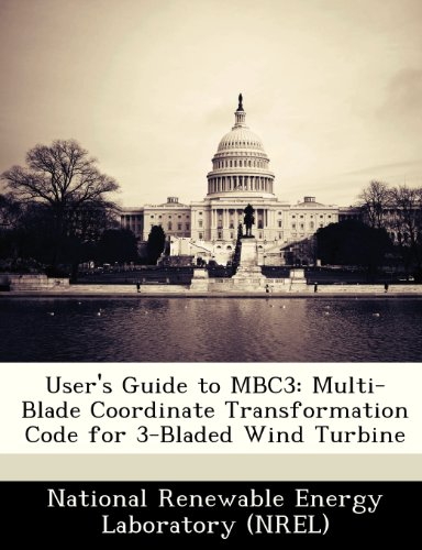 9781249131861: User's Guide to MBC3: Multi-Blade Coordinate Transformation Code for 3-Bladed Wind Turbine