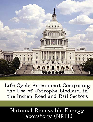 Life Cycle Assessment Comparing the Use of: National Renewable Energy
