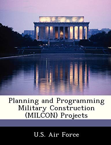 9781249143826: Planning and Programming Military Construction (MILCON) Projects