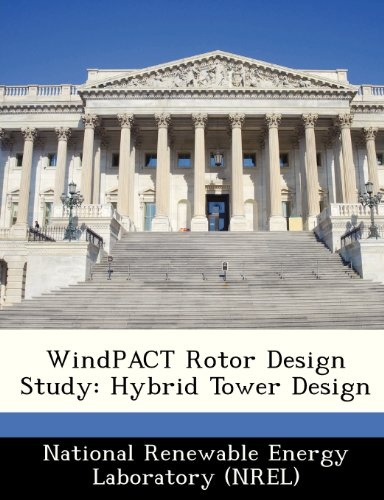 9781249145998: WindPACT Rotor Design Study: Hybrid Tower Design