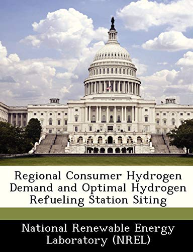 9781249155492: Regional Consumer Hydrogen Demand and Optimal Hydrogen Refueling Station Siting