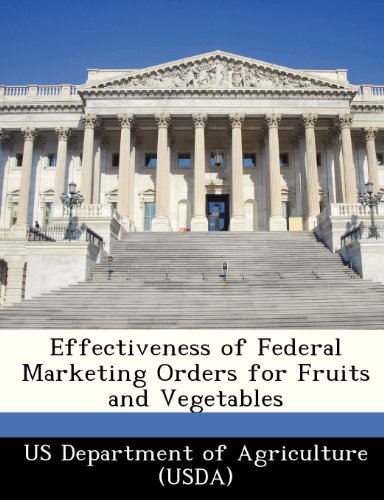 9781249157595: Effectiveness of Federal Marketing Orders for Fruits and Vegetables
