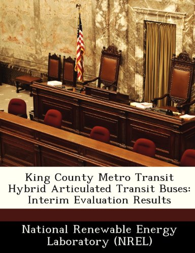 9781249165248: King County Metro Transit Hybrid Articulated Transit Buses: Interim Evaluation Results