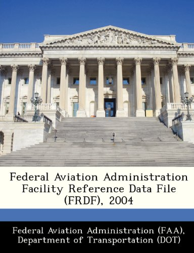 9781249166375: Federal Aviation Administration Facility Reference Data File (FRDF), 2004