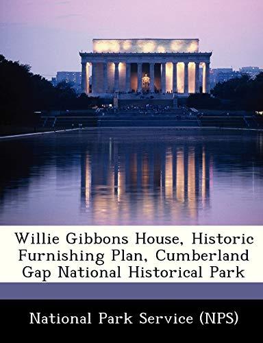 9781249170679: Willie Gibbons House, Historic Furnishing Plan, Cumberland Gap National Historical Park