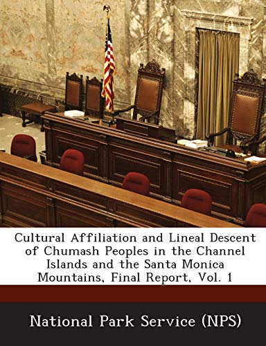 9781249170860: Cultural Affiliation and Lineal Descent of Chumash Peoples in the Channel Islands and the Santa Monica Mountains, Final Report, Vol. 1