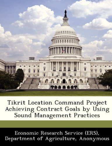 9781249187974: Tikrit Location Command Project Achieving Contract Goals by Using Sound Management Practices
