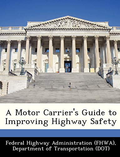 9781249190059: A Motor Carrier's Guide to Improving Highway Safety