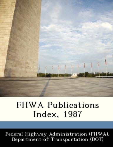 9781249190349: FHWA Publications Index, 1987